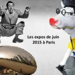 Les expositions de Juin 2015 à Paris