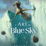 l'Art de Blue Sky Studio au Musée Art Ludique