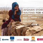 Action contre la faim présente Afghan Stories – Waiting For Hope au Point Ephémère