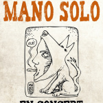 Gagnez vos entrées pour le concert les Hurlements d'Léo chantent Mano Solo !