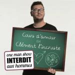 Cours d'Amour par Clement L'incruste : places à gagner pour les filles !