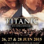 Titanic en ciné-concert au Palais des Congrès de Paris en juin 2015