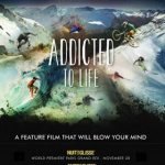 Nuit de la Glisse 2014 au Grand Rex de Paris : Addicted to Life