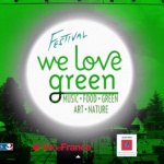 Festival We Love Green 2015 à Paris : dates, programmation et réservations