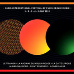 Paris International Festival of Psychedelic Music 2015 : dates, programmation et reservations