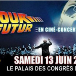 Retour vers le Futur en ciné-concert au Palais des Congrès de Paris