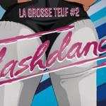 La Grosse Teuf #2 by MadmoiZelle au Bataclan