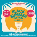 Black Summer Festival 2015 au Cabaret Sauvage : dates, programmation et réservations