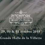Pitchfork Music Festival Paris 2015 à la Grande Halle de la Villette