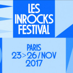Festival Les Inrocks 2017 à Paris  : dates, programmation et réservations