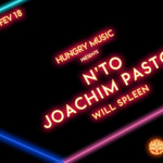 Hungry Music au T7 avec N'TO, Joachim Pastor et Will Spleen