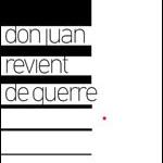 Don Juan revient de guerre au théâtre de l'Athénée
