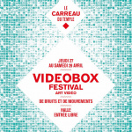 Videobox au Carreau du Temple, un festival d'art vidéo