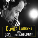 Brel... tout simplement, le spectacle musical au 13ème art