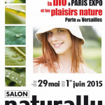 Salon Naturally Paris 2015 le salon de la bio et des plaisirs nature porte de versailles