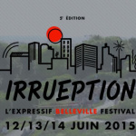 Festival IRRUEPTION 2015 au Parc de Belleville