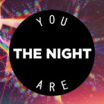 You are the night : faites la teuf solidaire à Communion