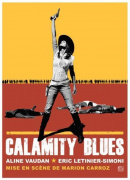 Calamity blues, road movie théâtral et musical