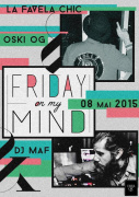 FRIDAY ON MY MIND // OSKI OG / MAF