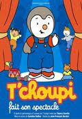 T'choupi fait son spectacle