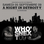 Who's next, official party 2009, A Night in Detroit, Sous le pont, Alexandre 3, Showcase