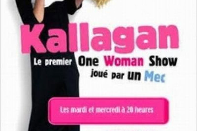 Kallagan: le premier One Woman Show joue par un mec