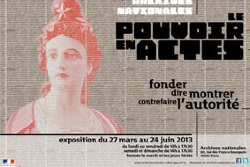 exposition pouvoir en actes Archives Nationales 2013
