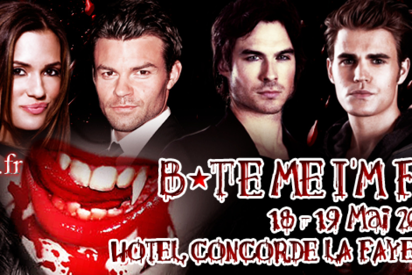 "Convention Vampire Diaries ""Bite Me I'm Famous"""