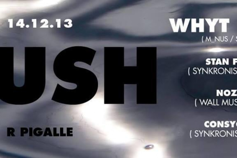 PUSH presents WHYT NOYZ (M_nus/Sci+Tec), STAN FARIA, NOZEN & CONSYOUTH