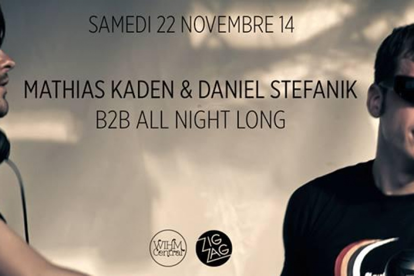 Mathias Kaden & Daniel Stefanik b2b all night long au Zig Zag Club