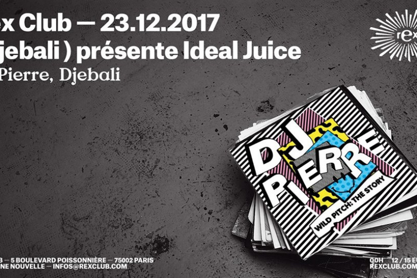 Ideal Juice au Rex Club avec Dj Pierre