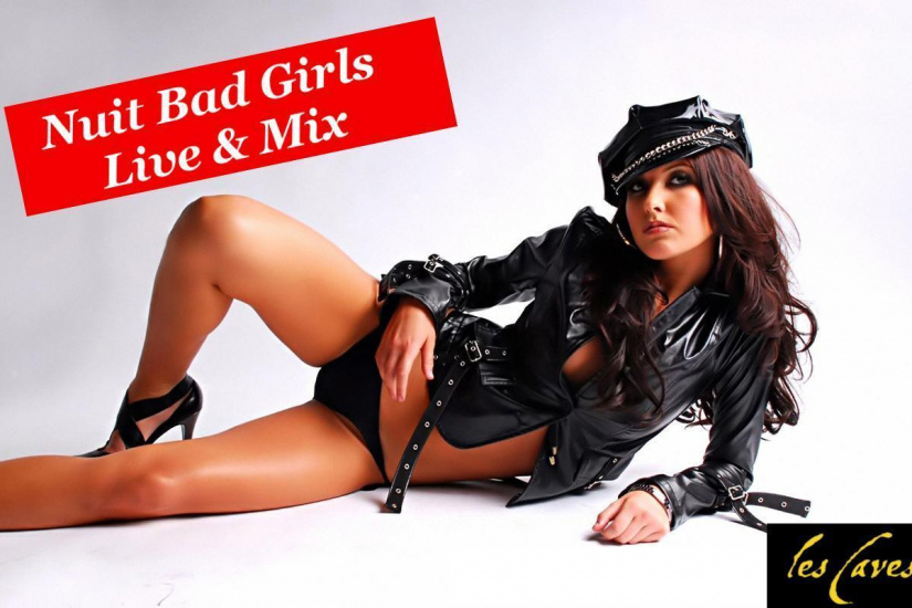 Nuit Bad Girls Live ! Entrée Gratuite / Open Drink