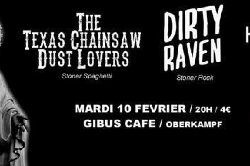 DIRTY RAVEN, HYPNOTIC DRIVE, THE TEXAS CHAINSAW DUST LOVERS