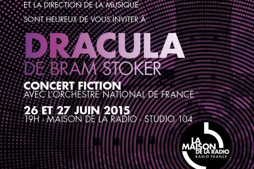 France Culture et l'Orchestre National de France  Présentent DRACULA de Bram Stoker - Un concert fiction