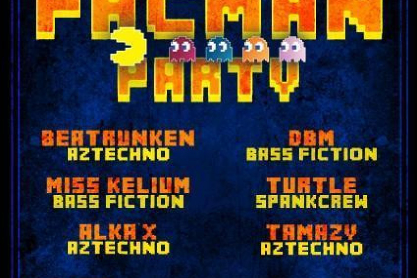 PACMAN PARTY #5 W/ AZTECHNO/BASS FICTON/ SPANKCREW