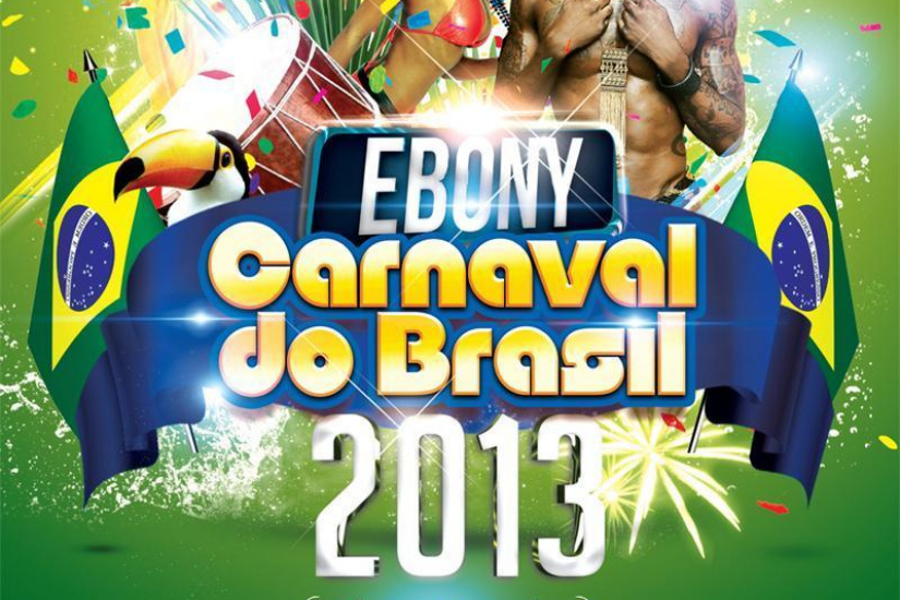 EBONY CARNAVAL DO BRAZIL 2013