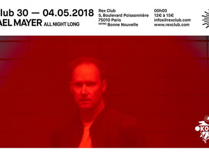 Le Rex Club présente Michael Mayer All Night Long