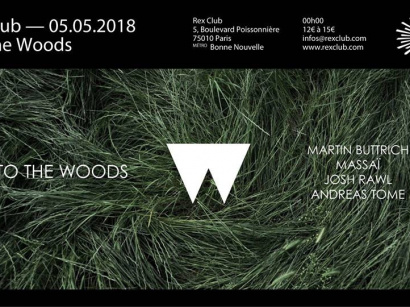 Into the Woods Paris avec Martin Buttrich au Rex Club