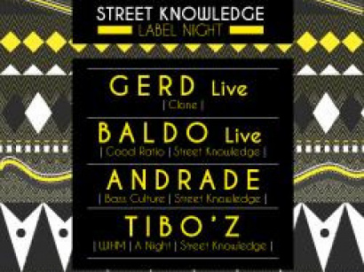 Street Knowledge Label Night au Showcase avec Gerd en live, Baldo en live, Andrade et Tibo'z