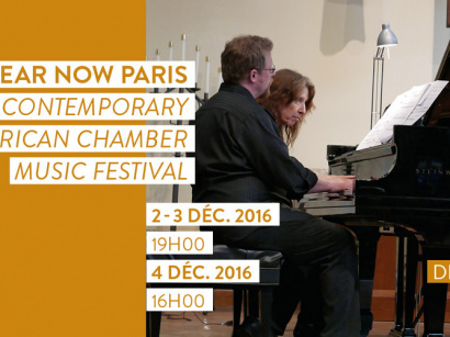 Hear Now Paris, festival de musique de chambre au Mona Bismarck American Center
