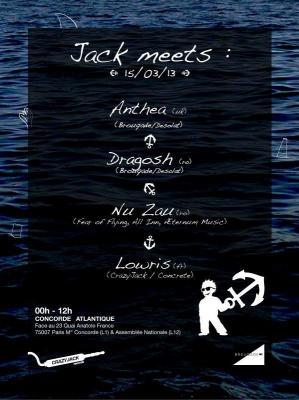 Jack Meet : Anthéa / Dragosh / Nu Zau / Lowris