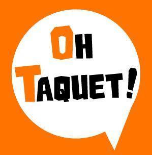 Oh Taquet!
