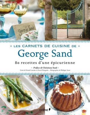 Les Carnets de cuisine de Gorge Sand, recettes d'une épicurienne