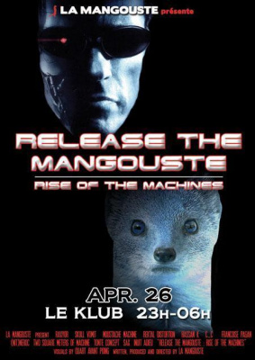 Release The Mangouste : Rise of The Machines