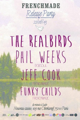 FrenchMade Release Party w/ Phil Weeks, The RealBirds, Jeff Cook & Funky Childs