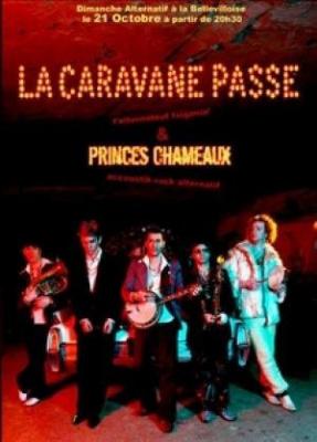 La Caravane Passe + Princes Chameaux