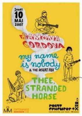 THEE, STRANDED HORSE + RAMONA CORDOVA + MY NAME IS NOBODY