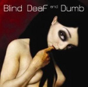 Blind, Deaf and Dumb/ Ahora/ Sante Fe