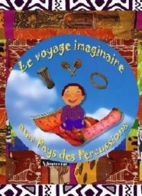 Le Voyage imaginaire au pays des percussions