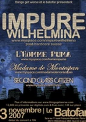 Impure Wilhelmina + L'homme puma + Madame de Montespan + Second Class Citizen